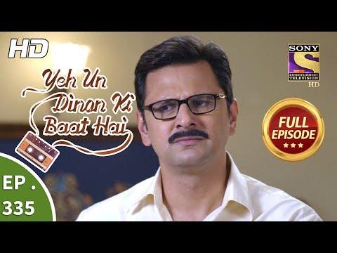 Yeh Un Dinon Ki Baat Hai - Ep 335 - Full Episode - 2nd January, 2019