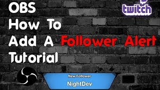 Twitch Tips - How To Create A Follower Alert - OBS
