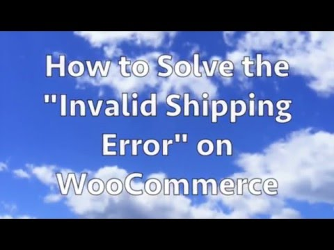 How to Solve the Invalid Shipping Error on WooCommerce