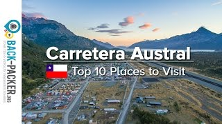 Top 10 Places to visit along the Carretera Austral, Chile