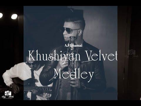 AJ DHANAI - KHUSHIYAN VELVET MEDLEY