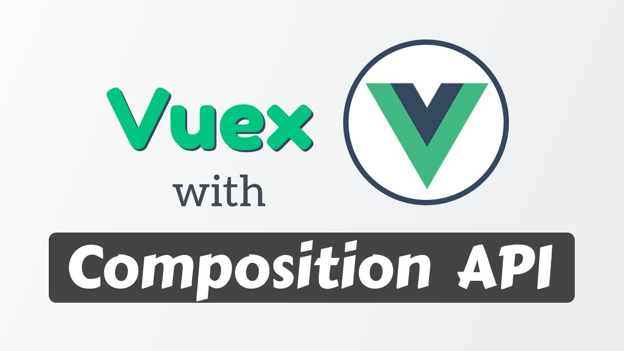 How to Use Vuex with Vue 3 Composition API | Vue.js State Management