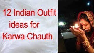 12 Indian Outfit ideas for Karwa Chauth /12  Best Karva Chauth Outfit Ideas for Newlyweds