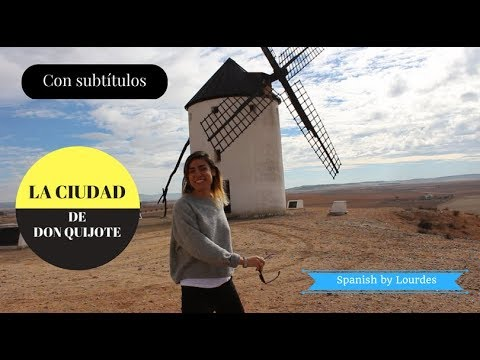 La ciudad de Don Quijote de la Mancha. Learn Spanish from the streets. Spanish lesson