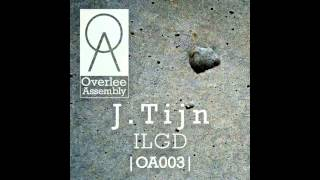 J. Tijn - ILGD (Original Mix) [Overlee Assembly]