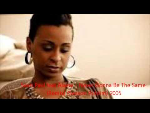 Sean Paul feat Alaine - Never Gonna Be The Same  (Remix) (Season Riddim) 2005