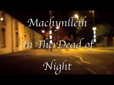 Machynlleth - In the Dead of Night