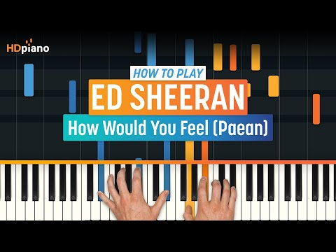 """How To Play """"How Would You Feel (Paean)"""" by Ed Sheeran   HDpiano (Part 1) Piano Tutorial"""