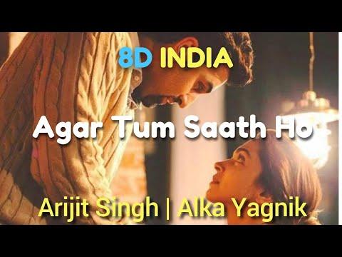 Agar Tum Saath Ho - Arijit Singh & Alka Yagnik [ 8D AUDIO ]