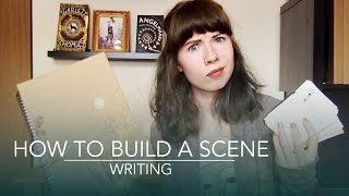 How to Build a Scene | Writing
