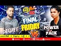 #Shaa FM Live Stream - Final Friday Power Pack Vs Degree