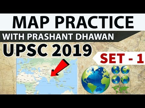 Map practice for UPSC 2019 - Set 1 - Places In News - Current affairs 2018