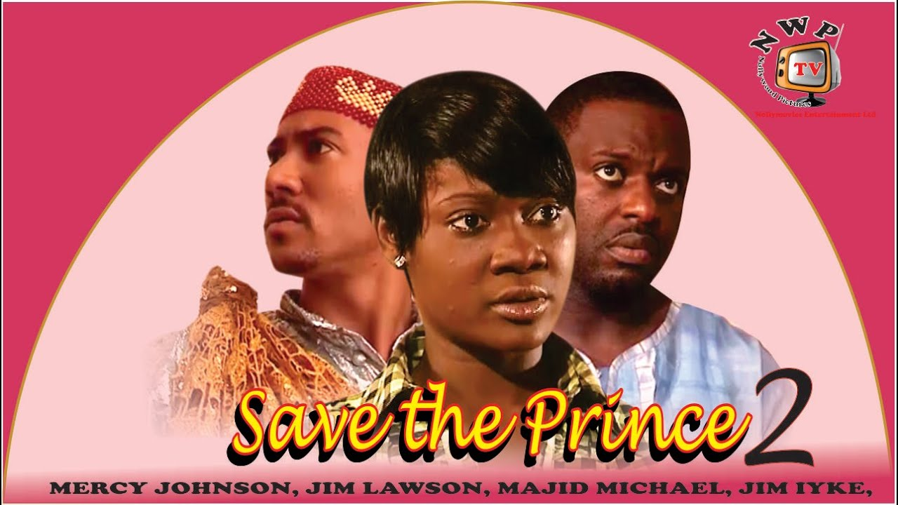 Download Save the Prince 2     -  Nigerian Nollywood Movie