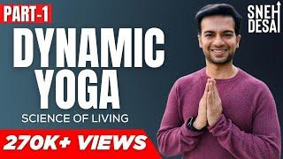 Dynamic Yoga by Dr. Sneh Desai | Part 1 [Full Video]