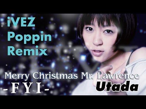 Utada Hikaru - Merry Christmas Mr.Lawrence (iVEZ Poppin Remix)