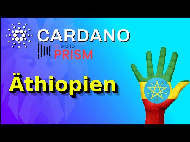 CARDANO Äthiopien Deal +  Atala Prism erklärt | deutsch  | Afrika | 2021