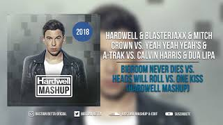 Bigroom Never Dies vs. Heads Will Roll vs. One Kiss (Hardwell Mashup)