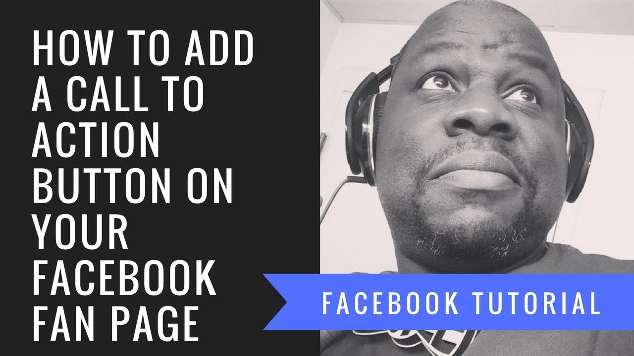 Facebook Business Page Tips: How to Add a Call to Action Button on Your Facebook Fan Page - TUTORIAL