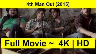 4th Man Out Full Length'MovIE 2015