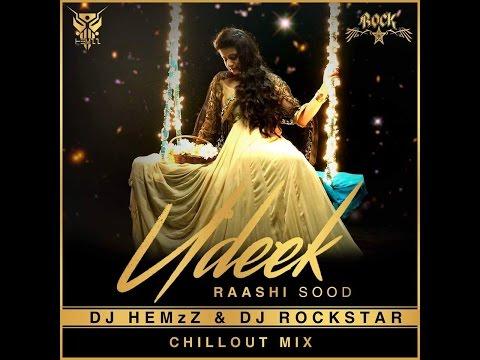 Udeek-Rashi Sood FT. DJ HEMzZ & DJ ROCKSTAR (ChillOut Remix) 2016