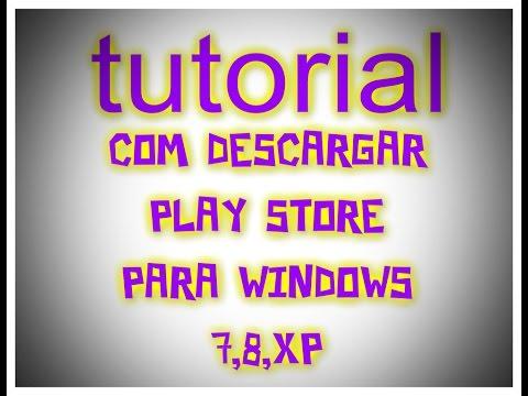 Como Descargar Play Store Para Windows 7,8,xp