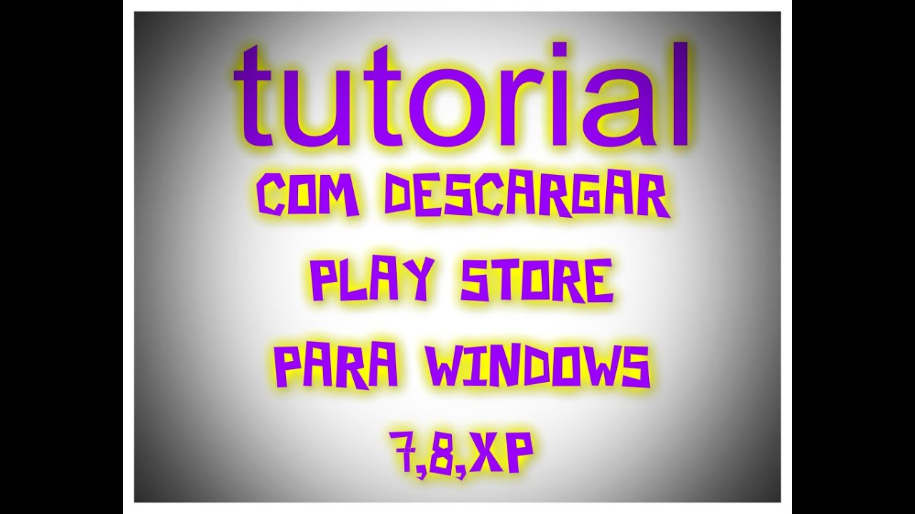 como descargar play store para windows 7,8,xp