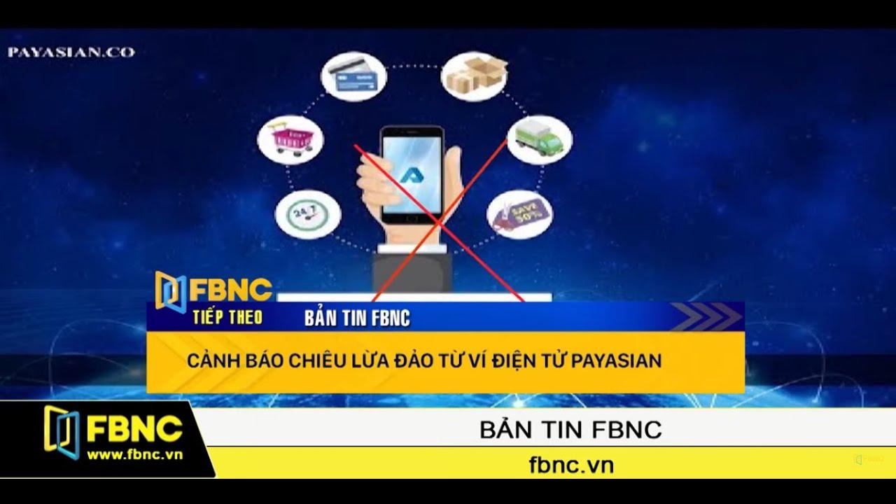 Cảnh báo chiêu lừa đảo từ ví điện tử Payasian | FBNC TV Bản Tin 9/10/19