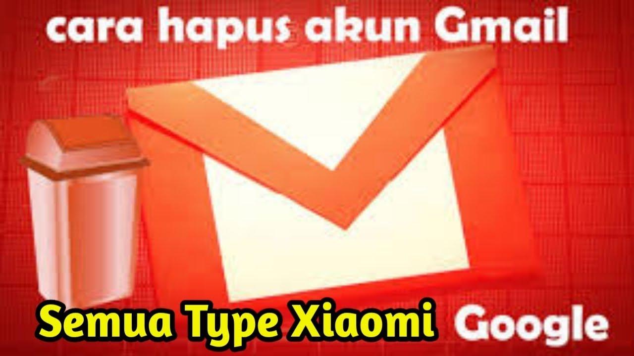 Cara Hapus Akun Gmail/Google Semua Type Hp Xiaomi Cuma 2 Menit