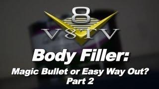 Body Filler: Magic Bullet or Easy Way Out? Pt. 2 of 3 Video V8TV Quantum1