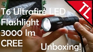 T6 Ultrafire CREE LED Flashlight 3000 lm: Unboxing!