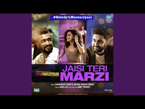 """Jaisi Teri Marzi (From """"Manmarziyaan"""")"""