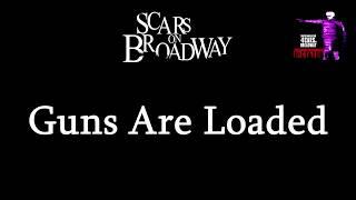 Daron Malakian And Scars On Broadway Guns Are Loaded Lyrics