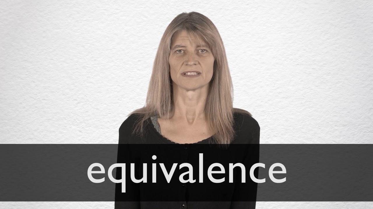 Equivalence Definition und Bedeutung  Collins Wörterbuch