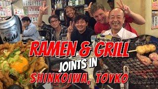 Eat, Drink & Be Genki: Ramen & Grill/ Shichirin joints in Shin-Koiwa, Tokyo