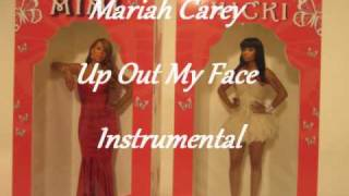 Mariah Carey - Up Out My Face (Instrumental)