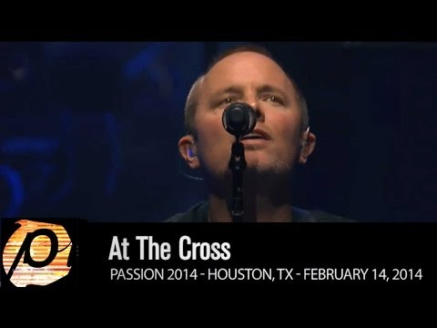 Chris Tomlin  At The Cross  @ Passion 2014 HD