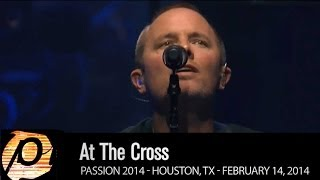 "Chris Tomlin - ""At The Cross"" [Live @ Passion 2014] HD"