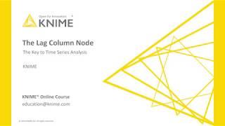 The Lag Column Node: The Key to Time Series Analysis