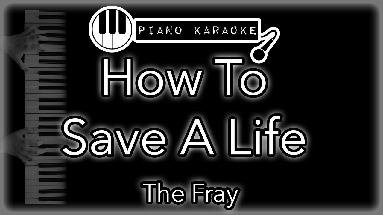 How To Save A Life The Fray Piano Karaoke Instrumental Youtube