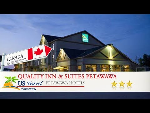 Quality Inn & Suites Petawawa - Petawawa Hotels, Canada