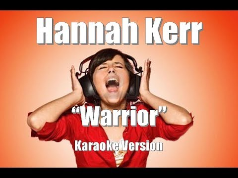 "Hannah Kerr ""Warrior"" Karaoke Version"