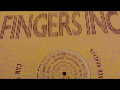 Fingers Inc FeaturingChuck Roberts–Can You Feel It