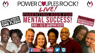 Parenting Kids For Mental Success!  With Jackie & Brandon Robinson + Musical Guests One Flesh