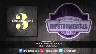 Jay-Z - Dead Presidents 3 [Instrumental] + DOWNLOAD LINK