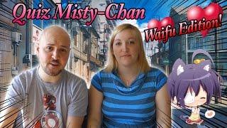 vuclip Quiz Misty Chan - Waifu Edition!!