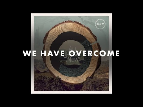 Rivers & Robots - We Have Overcome
