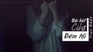 Bài Hát Của Đêm Tối ( OST Quyến Rũ) || Trúc Nhân || Sáng tác: Quốc Bảo || Lyrics