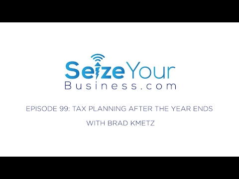 99: Tax Planning After the Year Ends (Brad Kmelz)