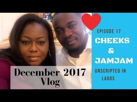 DECEMBER 2017 VLOG - CHEEKS AND JAMJAM EP 17