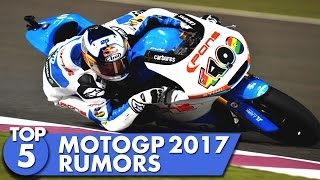 Top 5 2017 MotoGP Rumors